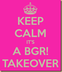 keep-calm-its-a-bgr-takeover-1